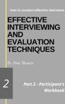 Effective Interviewing And Evaluation Techniques Participants Workbook