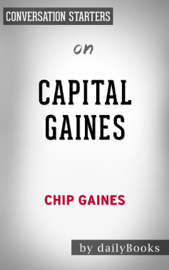 Capital Gaines: Smart Things I Learned Doing Stupid Stuff by Chip Gaines: Conversation Starters book