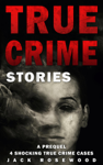 True Crime Stories: A Prequel