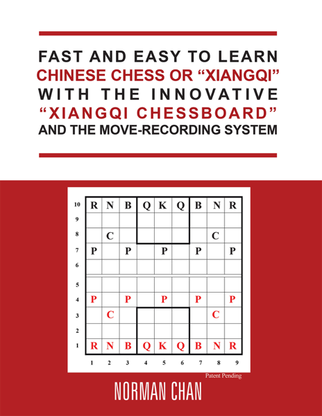 "Fast and Easy to Learn Chinese Chess or ""Xiangqi"" with the Innovative ""Xiangqi Chessboard"" and the Move-Recording System"