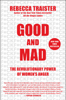 Good and Mad - Rebecca Traister