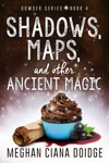 Shadows Maps And Other Ancient Magic