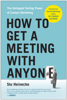Stu Heinecke - How to Get a Meeting with Anyone artwork