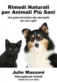 Rimedi naturali per animali più sani - Una guida introduttiva alla naturopatia per cani e gatti Book Cover