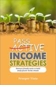 Passive Income Strategies: Introvert-Friendly Tactics to Build Steady Passive Income Streams