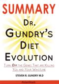 SUMMARY Of Dr. Gundry's Diet Evolution