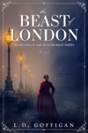 The Beast Of London A Victorian Supernatural Mystery