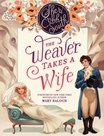 The Weaver Takes a Wife - Sheri Cobb South book summary