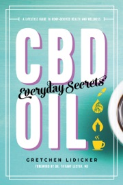 Cbd Oil Everyday Secrets A Lifestyle Guide To Hemp Derived Health And Wellness