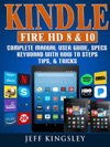 Kindle Fire HD 8  10 Complete Manual User Guide Specs Keyboard With How To Steps Tips  Tricks