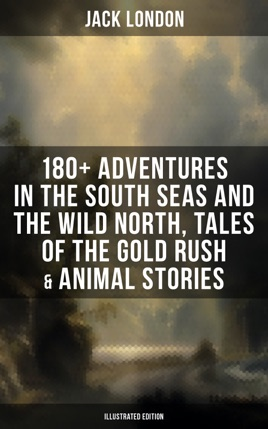 Jack London 180 Adventures In The South Seas And The