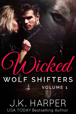 Wicked Wolf Shifters Volume 1 - J.K. Harper book
