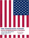 The Federalist Papers And Anti-Federalist Papers Annotated