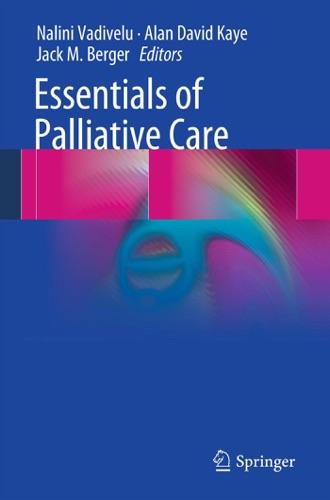 Nalini Vadivelu, Alan David Kaye & Jack M. Berger - Essentials of Palliative Care