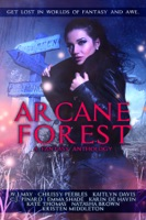 Arcane Forest: A Fantasy Anthology