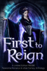 Heather Marie Adkins, Mirren Hogan, Stephanie Barr, Kat Parrish, P. Mattern, Helen Scott & Colleen S. Myers - First to Reign  artwork
