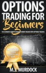Options Trading For Beginners The Ultimate Guide To Making Money Online With Options Trading