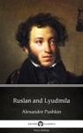 Ruslan And Lyudmila By Alexander Pushkin - Delphi Classics Illustrated