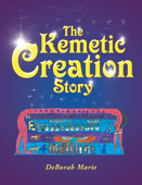 The Kemetic Creation Story