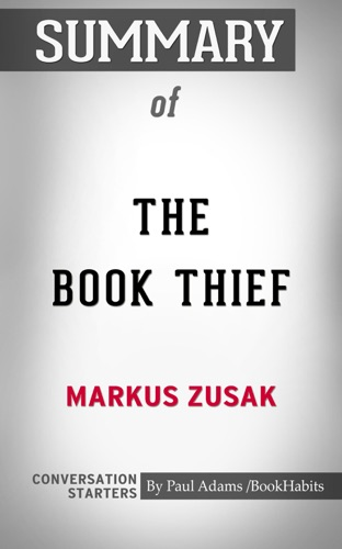Book Habits - Summary of The Book Thief: A Novel By Markus Zusak  Starters