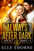 Always After Dark Boxed Set Books 1 - 4