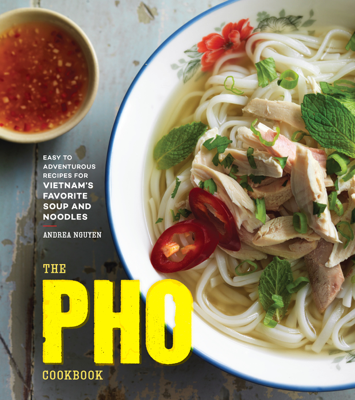 The Pho Cookbook - Andrea Nguyen book