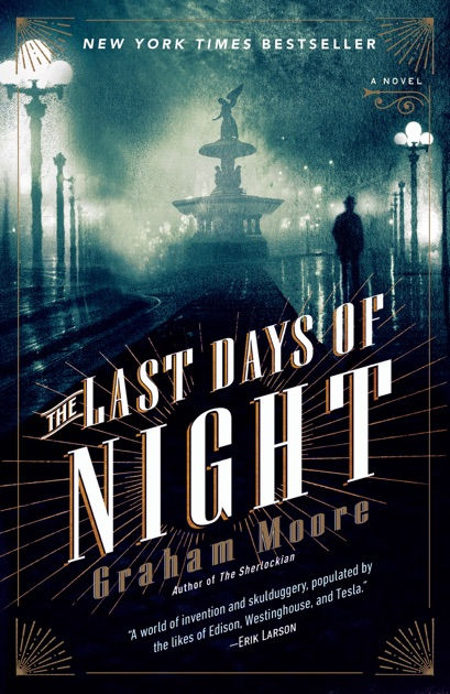 the last days of night by graham moore on ibooks. Black Bedroom Furniture Sets. Home Design Ideas