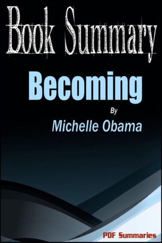 PDF Summaries - Becoming - Michelle Obama (Book Summary)