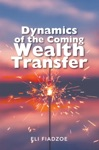 Dynamics Of The Coming Wealth Transfer