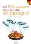 Petit Livre De - 800 Expressions Pour Tout Dire En Espagnol