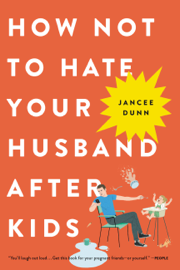 How Not to Hate Your Husband After Kids book