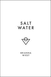 Salt Water - Brianna Wiest by  Brianna Wiest PDF Download