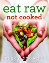 Eat Raw Not Cooked