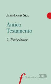 Antico Testamento. 2. Temi e letture