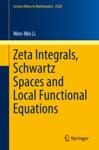 Zeta Integrals Schwartz Spaces And Local Functional Equations