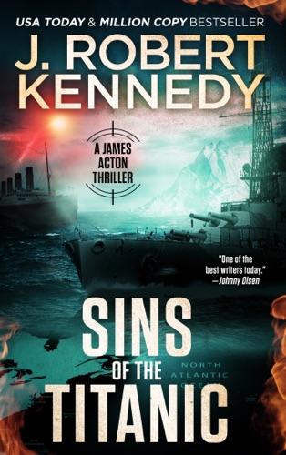 J. Robert Kennedy - Sins of the Titanic