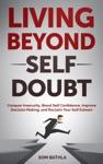 Living Beyond Self Doubt