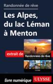 Randonnée de rêve - Les Alpes, du lac Léman à Menton