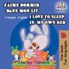 Jaime Dormir Dans Mon Lit I Love To Sleep In My Own Bed