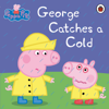 Peppa Pig - Peppa Pig: George Catches a Cold artwork