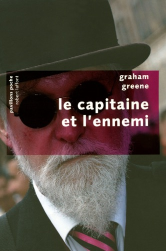 Graham Greene - Le capitaine et l'ennemi