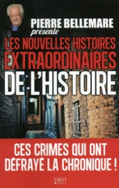 Pierre Bellemare Pr Sente Les Nouvelles Histoires Extraordinaires De L Histoire