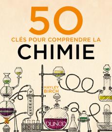 50 clés pour comprendre la chimie