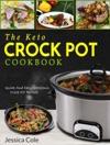 The Keto Crock Pot Cookbook Quick And Easy Ketogenic Crock Pot Recipes