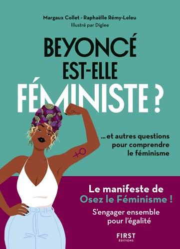 Margaux Collet & Raphaëlle Rémy-Leleu - Beyoncé est-elle féministe ? Et autres questions pour comprendre le féminisme
