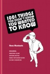 1001 Things You Didnt Know You Wanted To Know