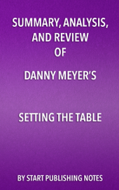 Summary, Analysis, and Review of Danny Meyer's Setting the Table