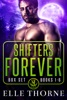 Shifters Forever The Boxed Set Books 1 - 6