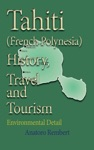 Tahiti French Polynesia History Travel And Tourism Environmental Detail
