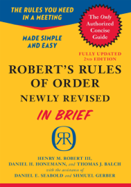 Robert's Rules of Order Newly Revised In Brief, 2nd edition - Henry M. III Robert, Daniel H. Honemann, Thomas J. Balch, Daniel E. Seabold & Shmuel Gerber book summary